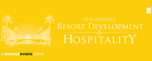 marcus evans : 4th Annual Resort Development & Hospitality