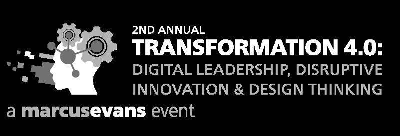 marcus evans : 2nd Annual Transformation 4.0: Digital Leadership, Disruptive Innovation & Design Thinking