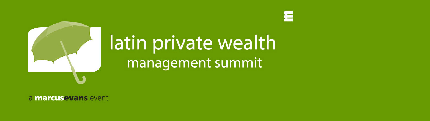 Latin Private Wealth Management Summit Fall 2017